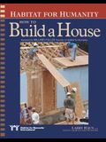 Habitat for Humanity How to Build a House: How to Build a House