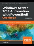 Windows Server 2019 Automation with PowerShell Cookbook - Third Edition: Powerful ways to automate and manage Windows administrative tasks