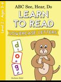 ABC See, Hear, Do Level 2: Learn to Read Lowercase Letters