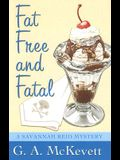 Fat Free and Fatal