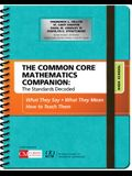 The Common Core Mathematics Companion: The Standards Decoded, High School: What They Say, What They Mean, How to Teach Them