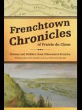 Frenchtown Chronicles of Prairie Du Chien: History and Folklore from Wisconsin's Frontier