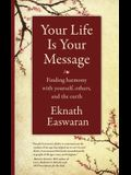 Your Life Is Your Message: Finding Harmony with Yourself, Others & the Earth