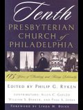 Tenth Presbyterian Church of Philadelphia: 175 Years of Thinking and Acting Biblically