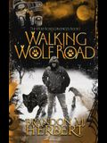Walking Wolf Road: The Wolf Road Chronicles - Book 1