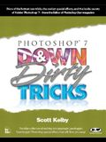 Photoshop 7 Down & Dirty Tricks