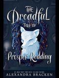 The Dreadful Tale of Prosper Redding