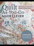 Quilt As-You-Go Made Clever: Add Dimension in 9 New Projects; Ideas for Home Decor