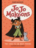 Jo Jo Makoons: The Used-To-Be Best Friend