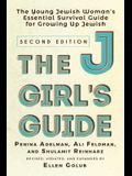 The Jgirl's Guide: The Young Jewish Woman's Essential Survival Guide for Growing Up Jewish