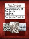 Autobiography of Benjamin Franklin.