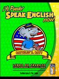 Yo Puedo! Speak English Now: ESL Libro de trabajo para aprender Ingles bilingue