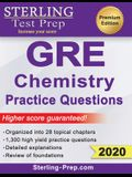 Sterling Test Prep GRE Chemistry Practice Questions: High Yield GRE Chemistry Questions with Detailed Explanations