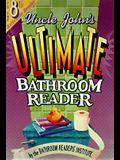 Uncle John's Ultimate Bathroom Reader (Uncle John's Bathroom Reader #8)