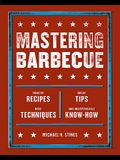 Mastering Barbecue: Tons of Recipes, Hot Tips, Neat Techniques, and Indispensable Know How [a Cookbook]
