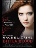 Bitter Blood: The Morganville Vampires