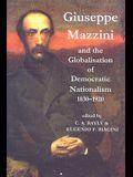 Giuseppe Mazzini and the Globalization of Democratic Nationalism, 1830-1920