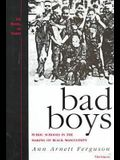 Bad Boys: Public Schools in the Making of Black Masculinity (Law, Meaning, and Violence)