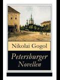 Petersburger Novellen: Die Erzählungen des verfremdeter: Die Nase + Das Porträt + Der Mantel + Der Newskij-Prospekt + Aufzeichnungen eines Wa