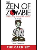 The Zen of Zombie: The Card Set: Better Living Through the Undead