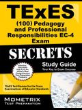 TExES (100) Pedagogy and Professional Responsibilities EC-4 Exam Secrets Study Guide: TExES Test Review for the Texas Examinations of Educator Standards