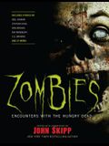 Zombies: Encounters with the Hungry Dead