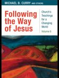 Following the Way of Jesus: Church's Teaching for a Changing World: Volume 6