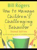 How to Manage Children′s Challenging Behaviour