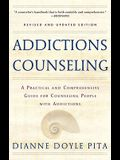 Addictions Counseling: A Practical and Comprehensive Guide for Counseling People with Addictions