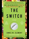 The Switch: Ignite Your Metabolism with Intermittent Fasting, Protein Cycling, and Keto