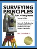 Surveying Principles for Civil Engineers:: Review for the Engineering Surveying Section of the California Special Civil Engineer Examination