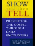 Show and Tell: Presenting the Gospel Through Daily Encounters