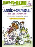 Annie and Snowball and the Teacup Club, 3: Ready-To-Read Level 2