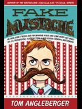 Fake Mustache: Or, How Jodie O'Rodeo and Her Wonder Horse (and Some Nerdy Kid) Saved the U.S. Presidential Election from a Mad Genius