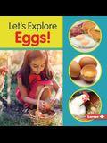 Let's Explore Eggs!