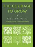 The Courage to Grow: Leading with Intentionality