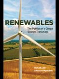 Renewables: The Politics of a Global Energy Transition