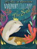 The Tale of Genevieve: A Dolphin's Lullaby to the Sea