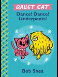 Ballet Cat Dance! Dance! Underpants!