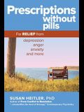 Prescriptions Without Pills: For Relief from Depression, Anger, Anxiety, and More