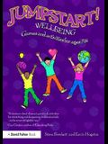 Jumpstart! Wellbeing: Games and Activities for Ages 7-14