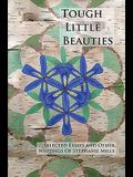 Tough Little Beauties: Selected Essays and Other Writings
