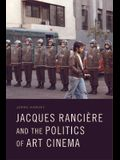 Jacques Rancière and the Politics of Art Cinema