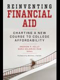 Reinventing Financial Aid: Charting a New Course to College Affordability