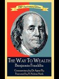 The Way To Wealth Benjamin Franklin 250th Anniversary Edition: Commentary by Jeffery Reeves