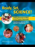 Ready, Set, SCIENCE!: Putting Research to Work in K-8 Science Classrooms