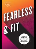 Fearless & Fit: A Holistic Workout Journal for a Leaner, Unstoppable You