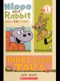 Hippo & Rabbit in Three Short Tales