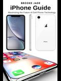 iPhone Guide: Maximizing the Future of Cell Phone Technology
