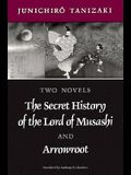 Two Novels: The Secret History of the Lord of Musashi and Arrowroot
